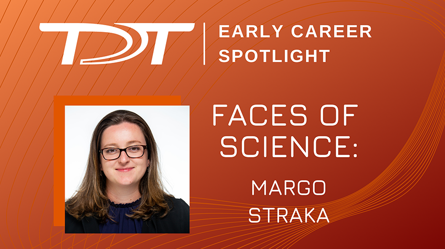 TDT Early Career Spotlight - Faces of Science - Margo Straka (with picture, over orange background)